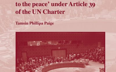 """BOOK REVIEW: Petulant and Contrary: Approaches by the Permanent Five Members of the UN Security Council to the Concept of """"Threat to the Peace"""" Under Article 39 of the UN Charter by Dr Tamsin Paige"""